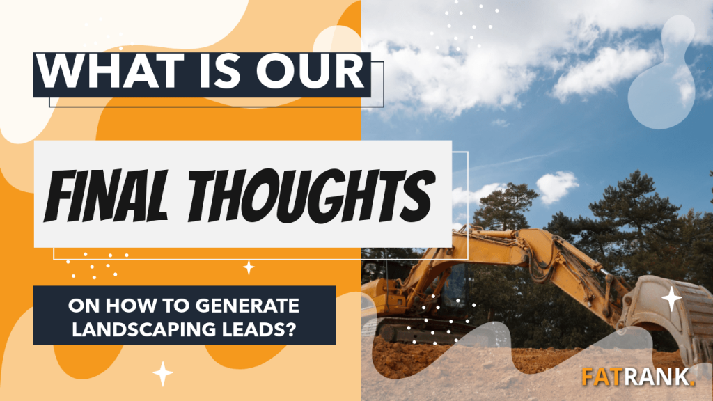 What is our final thoughts on how to generate landscaping leads