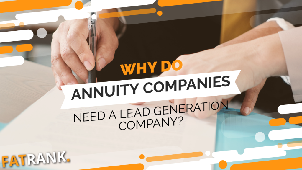 Why do annuity companies need a lead generation company