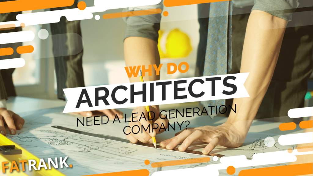 Why do architects need a lead generation company