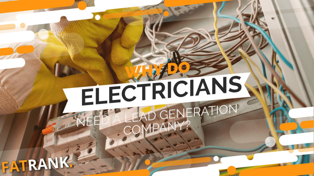 Why do electricians need a lead generation company