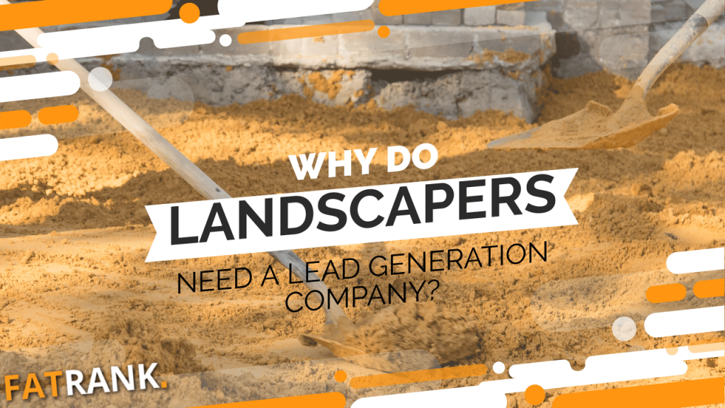 Why do landscapers need a lead generation company