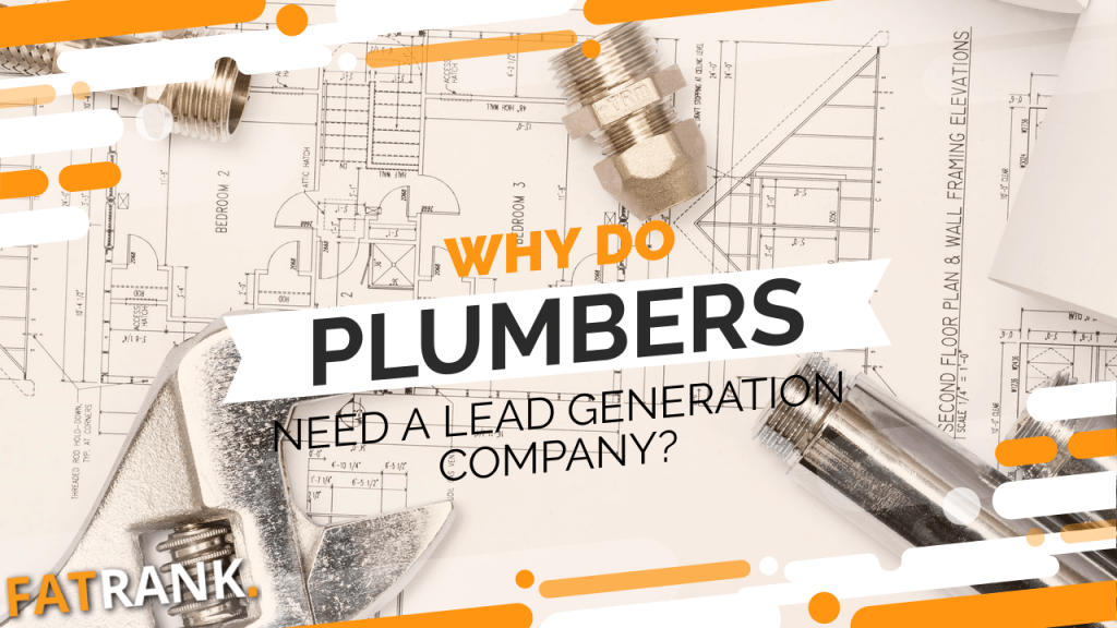 Why do plumbers need a lead generation company