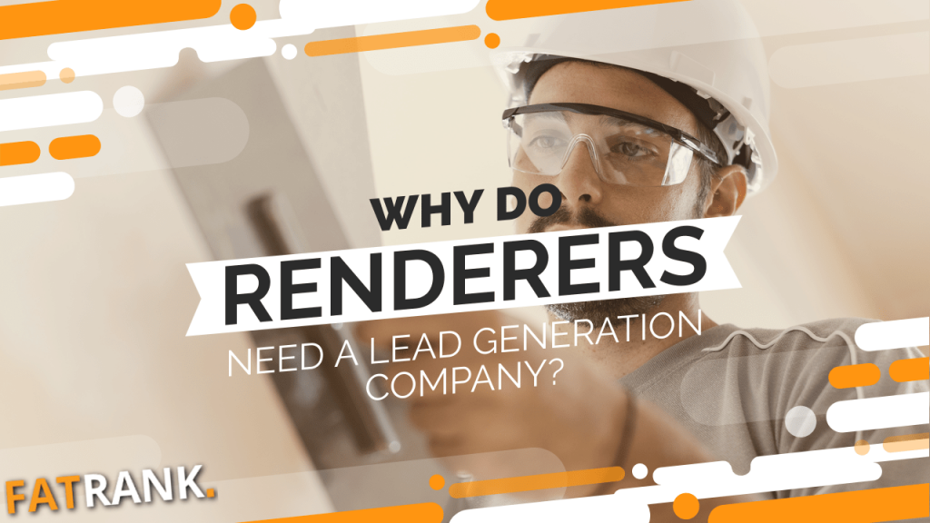 Why do renderers need a lead generation company